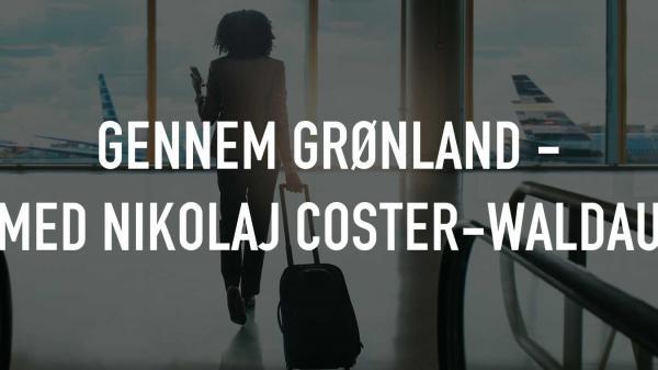 Dokument Grónsko s Nikolajem Coster-Waldauem