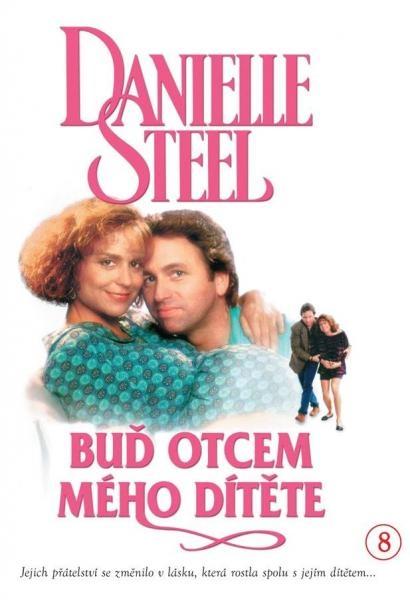 Film Danielle Steelová: Buď otcem mého dítěte