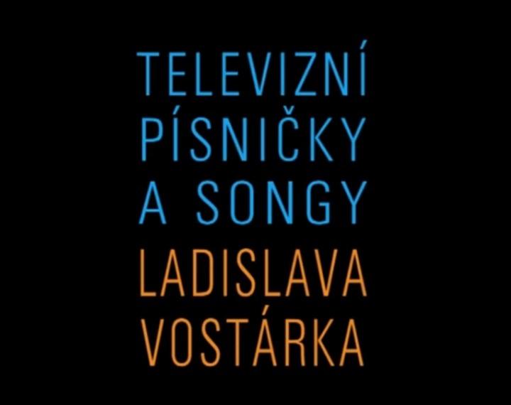 Televizní písničky a songy Ladislava Vostárka