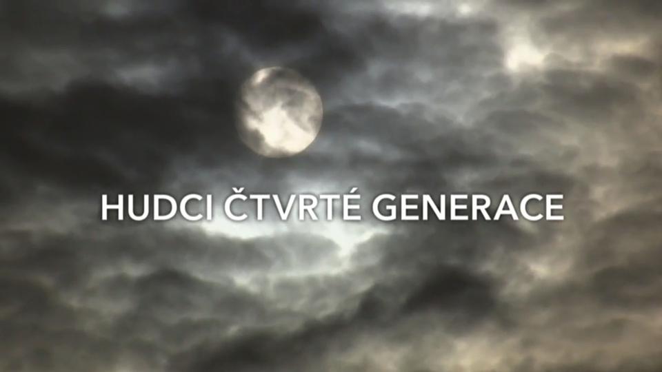 Dokument Hudci čtvrté generace