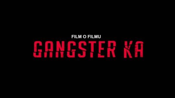 Dokument Film o filmu Gangster Ka