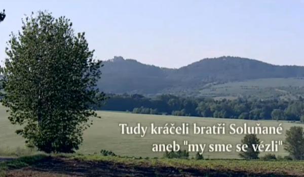 "Tudy kráčeli bratři Soluňané aneb ""my sme se vézli"""