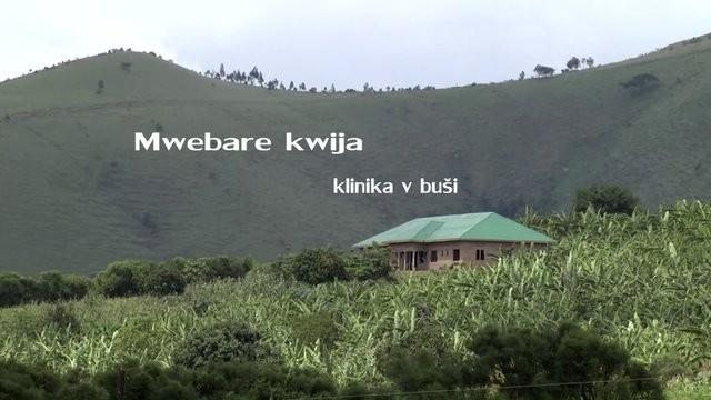 Documentary Mwebare kwija - Klinika v buši