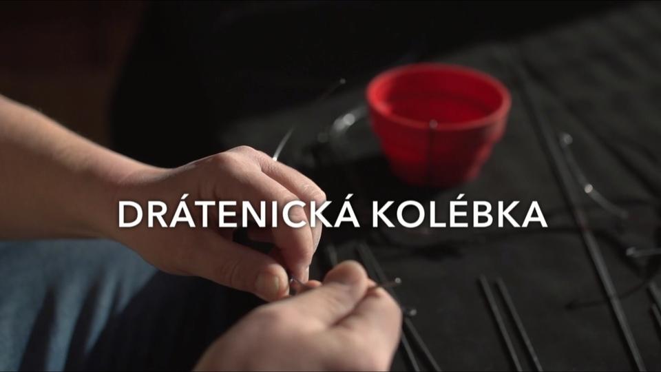 Documentary Drátenická kolébka