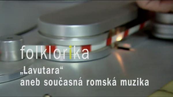 """""""Lavutara"""" aneb současná romská muzika"""