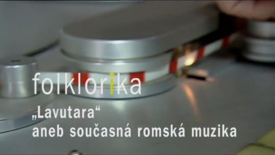 """Dokument """"Lavutara"""" aneb současná romská muzika"""