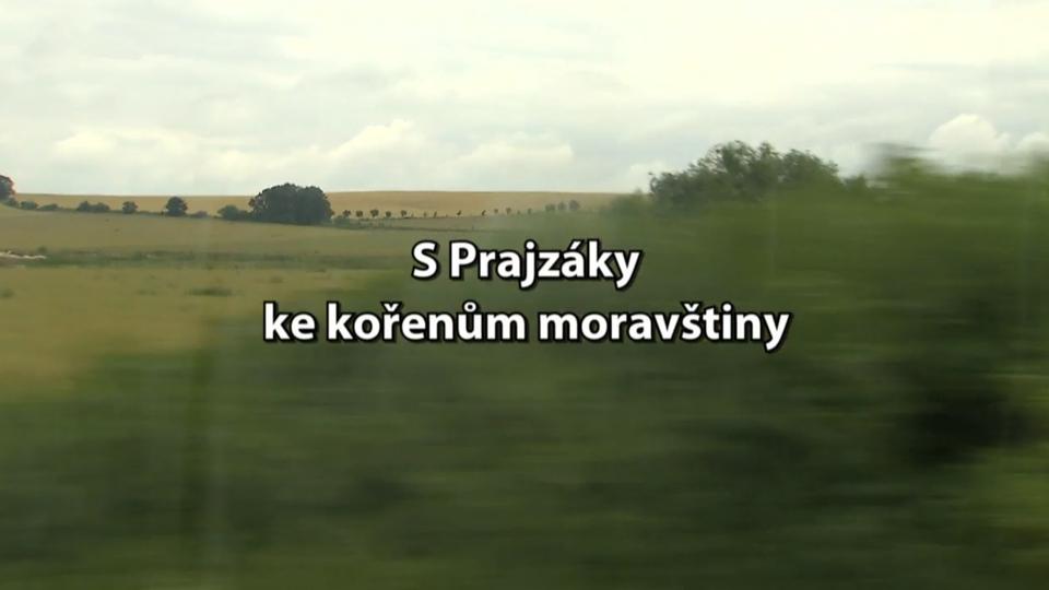 Dokument S Prajzáky ke kořenům moravštiny