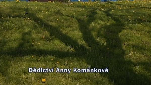 Dědictví Anny Kománkové