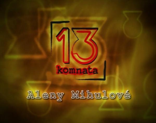 13. komnata Aleny Mihulové